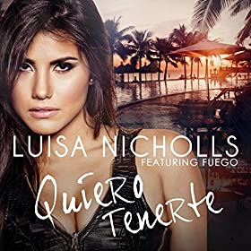 .com: Quiero Tenerte (feat. Fuego): Luisa Nicholls: MP3 Downloads