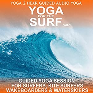 Yoga for the Surf, Vol. 1: Yoga Class and Guide Book | [Sue Fuller]