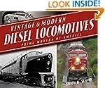 Vintage & Modern Diesel Locomotives:...