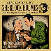 Die letzte Hoffnung der Duncans (Sherlock Holmes: Aus den Tagebüchern von Dr. Watson)   Günter Arentzen