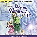 Dorothy and the Wizard in Oz: A Radio Dramatization Radio/TV Program by L. Frank Baum, Jerry Robbins Narrated by Jerry Robbins,  The Colonial Radio Players