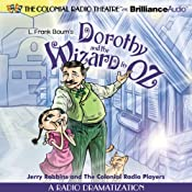 Dorothy and the Wizard in Oz: A Radio Dramatization | [L. Frank Baum, Jerry Robbins]
