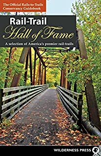 Book Cover: Rail-Trail Hall of Fame: A selection of America's premier rail-trails