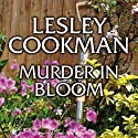Murder in Bloom: Libby Sarjeant Mystery Series (       UNABRIDGED) by Lesley Cookman Narrated by Patience Tomlinson