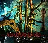 Edge Of Night (Ltd. Edition) by Shadowland (2009-08-11)