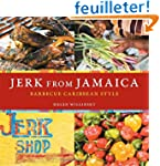 Jerk from Jamaica: Barbecue Caribbean...