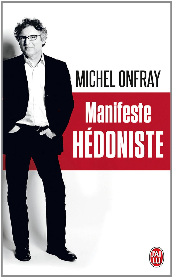 Manifeste hédoniste - Michel Onfray