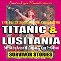 Titanic & Lusitania: Survivor Stories Audiobook by Bruce M. Caplan, Ken Rossignol Narrated by Scott R. Pollak