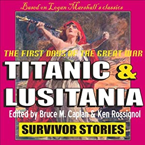 Titanic & Lusitania: Survivor Stories Audiobook