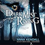 Dark Mist Rising: The Soulvine Moor Chronicles, Book 2 | Anna Kendall