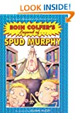 Legend of Spud Murphy (Eoin Colfer's Legend Of...)