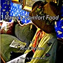 Mama's Comfort Food Audiobook by Rhett DeVane Narrated by Janet R. Hoskins