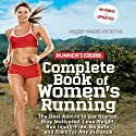 Runner's World Complete Book of Women's Running: The Best Advice to Get Started, Stay Motivated, Lose Weight, Run Injury-Free, Be Safe, and Train for Any Distance (       UNABRIDGED) by Dagny Scott Barrios Narrated by Gwen Hughes