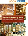 The Classic Hewn-Log House: A Step-by...