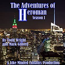 The Adventures of Heroman: Season One Audiobook by Todd Wright, Mark Gifford Narrated by  full cast