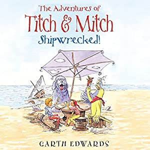 The Adventures of Titch and Mitch: Shipwrecked Audiobook