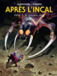APR�S L'INCAL T.01 N.E. : LE NOUVEAU...