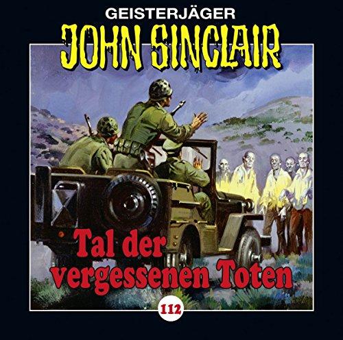 John Sinclair - Folge 112: Tal der vergessenen Toten. (Geisterjäger John Sinclair, Band 112)