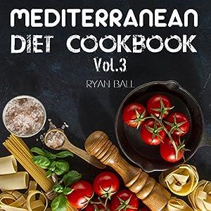 Mediterranean Diet Cookbook: 40 Delicious & Healthy Recipes for Mediterranean Diet to Loss Weight Hörbuch von Ryan Ball Gesprochen von: James H. Kiser