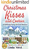 Christmas Kisses and Cookies: A Fabulously Feel Good Christmas Romance (****Newly Edited!****)
