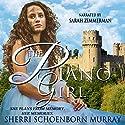 The Piano Girl: Counterfeit Princess Audiobook by Sherri Schoenborn Murray Narrated by Sarah Zimmerman