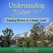 Understanding Nature Vol. 1: Enjoying Nature at a Deeper Level! | Rick McKeon