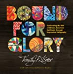 Bound For Glory: Celebrating the Gift...