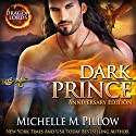 Dark Prince: Dragon Lords Anniversary Edition Audiobook by Michelle M. Pillow Narrated by Mason Lloyd