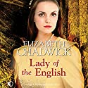 Lady of the English Hörbuch von Elizabeth Chadwick Gesprochen von: Patience Tomlinson