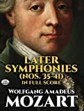 Later Symphonies (Nos. 35-41) in Full Score (048623052X) by Mozart, Wolfgang Amadeus