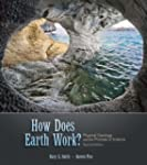 How Does Earth Work? Physical Geology...