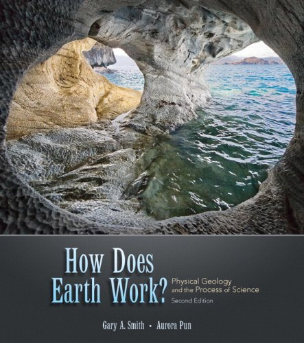 How Does Earth Work? Physical Geology and the Process of...