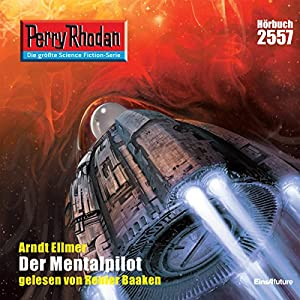 Der Mentalpilot (Perry Rhodan 2557) Hörbuch