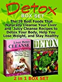 Detox Box Set: The 29 Best Foods That Naturally Cleanse Your Liver and Juicy Cleanse Recipes to Detox Your Body, Help You Lose Weight, and Stay Healthy (Detox Box Set, liver detox diet, detox diet)