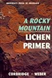 img - for Rocky Mountain Lichen Primer book / textbook / text book