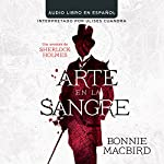 Arte en la Sange: Una aventura de Sherlock Holmes [Art in the Blood: A Sherlock Holmes Adventure] | Bonnie MacBird