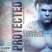 Protected: Alien Mate Index, Book 2 Audiobook by Evangeline Anderson Narrated by Mackenzie Cartwright, William Martin