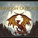 Dragon Outcast: Age of Fire, Book 3 Audiobook by E. E. Knight Narrated by David Drummond