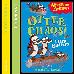 Otter Chaos: The Dambusters | [Michael Broad]