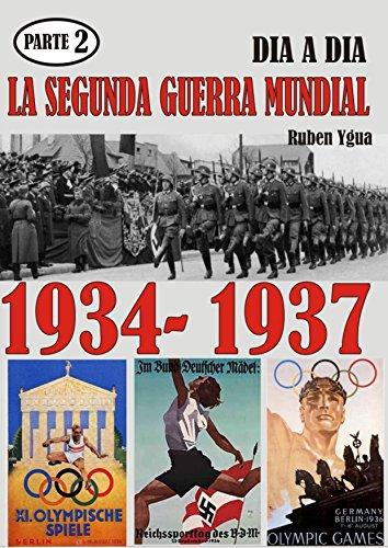LA SEGUNDA GUERRA MUNDIAL: Parte 2- 1934- 1937