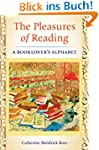 Pleasures of Reading, The: A Booklove...