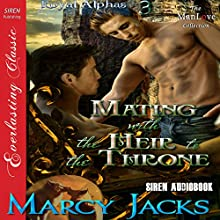 Mating with the Heir to the Throne: Royal Alphas, Book 3 (       UNABRIDGED) by Marcy Jacks Narrated by Darcy Stark