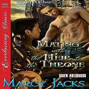 Royal Alphas, Book 3 - Marcy Jacks