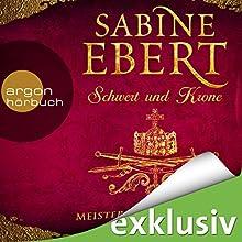 Meister der Täuschung (Schwert und Krone 1) Hörbuch von Sabine Ebert Gesprochen von: Gabriele Blum