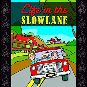 Life in the Slow Lane: Surviving a Tour of Duty in Drivers Education | [Thomas M. Sullivan]