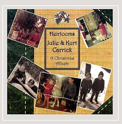 Kurt and Julie Carrick - Heirlooms