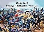 1799 - 1815: Feldz�ge - Schlachten -...