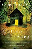 Cotton Song: A Novel (1400083338) by Bailey, Tom