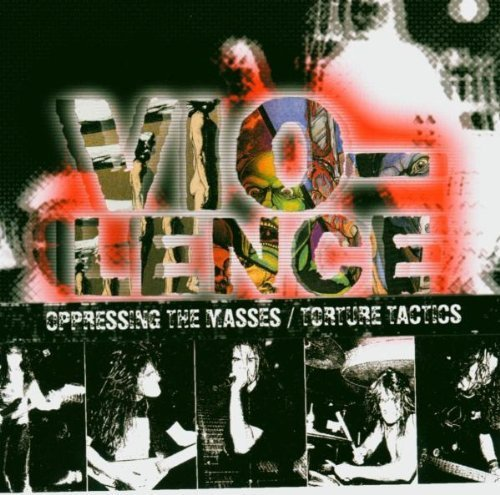 Oppressing the Masses / Torture Tactics by Vio-Lence (2003) Audio CD