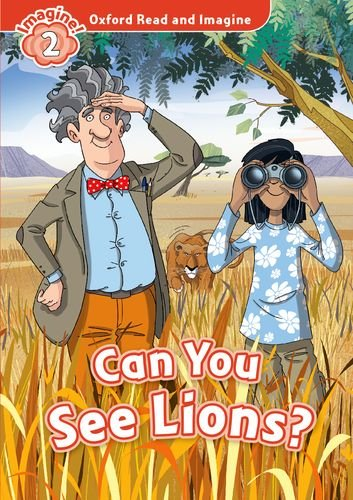 Oxford Read and Imagine: Level 2: Can You See Lions